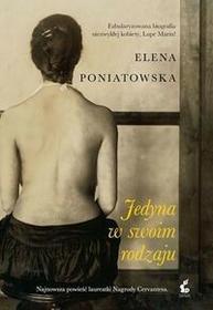 Sonia Draga Jedyna w swoim rodzaju - Elena Poniatowska