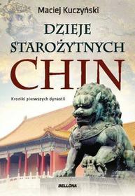 Maciej Kuczyński Dzieje starożytnych Chin
