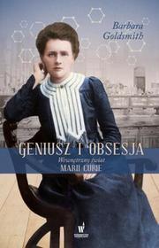 Dolnośląskie Geniusz i obsesja. Wewnętrzny świat Marii Curie - BARBARA GOLDSMITH