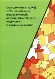 Uwarunkowania i rozwój rynku nieruchomości niezabudowanych na obszarach atrakcyjnych turystycznie w powiecie puławskim Ewa Kacprzak