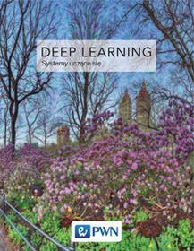 GOODFELLOW IAN Deep Learning Współczesne systemy uczące się / wysyłka w 24h