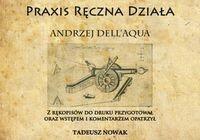 Napoleon V Praxis ręczna działa - Dell'Aqua Andrzej