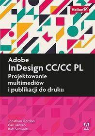 GORDON JONATHAN Adobe InDesign CC/CC PL Projektowanie multimediów i publikacji do druku - mamy na stanie, wyślemy natychmiast