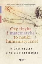 Czy fizyka i matematyka to nauki humanistyczne? Michał Heller