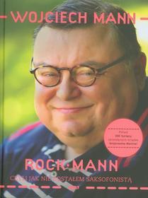 Znak RockMann czyli jak nie zostałem saksofonistą - Wojciech Mann