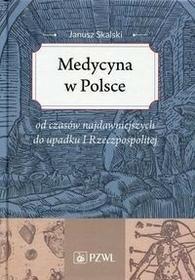 Wydawnictwo Lekarskie PZWL Medycyna w Polsce - Janusz Skalski