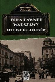 Skarpa Warszawska Echa dawnej Warszawy Kolejne 100 adresów Tom 2 - Zalewski Ireneusz