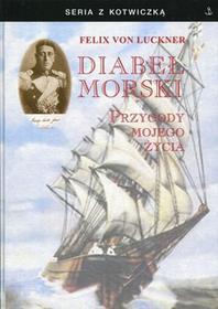 Diabeł Morski - Luckner Felix von