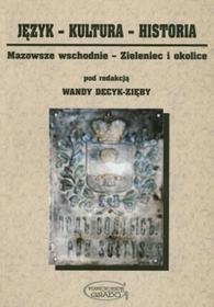 Wanda Decyk-Zięba Język-Kultura-Historia Mazowsze wschodnie Zieleniec i okolice
