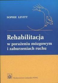Wydawnictwo Lekarskie PZWL Sophie Levitt Rehabilitacja w porażeniu mózgowym i zaburzeniach ruchu