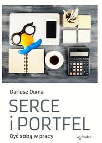 W drodze Serce i portfel. Być sobą w pracy - Dariusz Duma