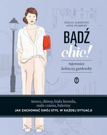 Wydawnictwo Literackie Bądź chic! - Albertini Emilie, Humbert Anne