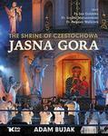 Biały Kruk The Shrine of Czestochowa Jasna Gora - Adam Bujak. Jan Golonka. Izydor Matuszewski. Bogda