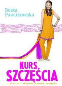 Burda książki Beata Pawlikowska Kurs szczęścia