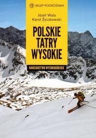 Sklep podróżnika Polskie Tatry Wysokie - Józef Wala, Karol Życzkowski