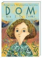 Nasza Księgarnia Dom nie z tej ziemi - Małgorzata Strękowska-Zaremba