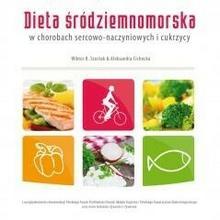 MEDYK praca zbiorowa Dieta śródziemnomorska w chorobach sercowo-naczyniowych i cukrzycy