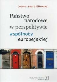Ziółkowska Joanna Ewa Państwo narodowe w perspektywie wspólnoty europejskiej - mamy na stanie, wyślemy natychmiast