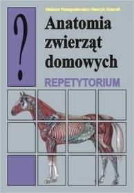 Anatomia zwierząt domowych Repetytorium - Przespolewska Helena, Henryk Kobryń