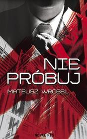 Novae Res Nie próbuj Mateusz Wróbel
