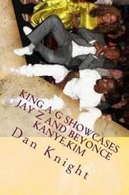 Createspace Independent Publishing Platform King A G Showcases Jay Z and Beyonce Kanye, Kim: Celebrity Black Young and Paid