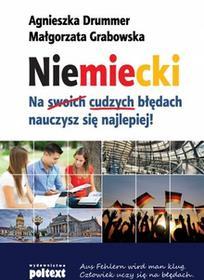 Poltext Niemiecki Na cudzych błędach nauczysz się najlepiej! - AGNIESZKA DRUMMER, Małgorzata Grabowska