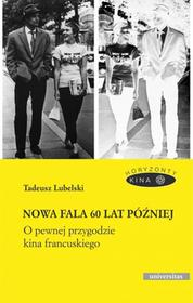 Universitas Nowa fala 60 lat później. O pewnej przygodzie kina francuskiego Tadeusz Lubelski