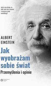 Jak wyobrażam sobie świat - Albert Einstein