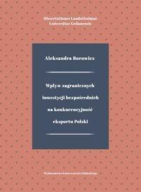 Wpływ zagranicznych inwestycji bezpośrednich na konkurencyjność eksportu Polski - Borowicz Aleksandra