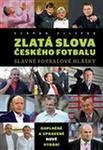 Opinie o Štěpán Filípek Zlatá slova českého fotbalu Štěpán Filípek