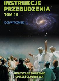Witkowski Igor Instrukcje przebudzenia Tom 10 - mamy na stanie, wyślemy natychmiast