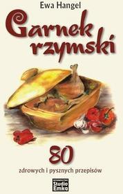 Studio Emka Garnek rzymski. 80 zdrowych i pysznych przepisów - Ewa Hangel