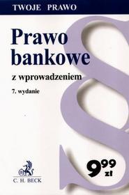 Prawo bankowe z wprowadzeniem Wydanie 7