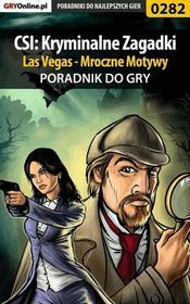 """Daniel \""""Kami"""" Bieńkowski CSI: Kryminalne Zagadki Las Vegas - Mroczne Motywy - poradnik do gry"""