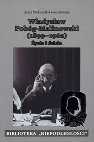 Władysław Pobóg-Malinowski 1899-1962) Życie i dzieła