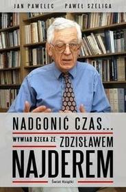 Świat Książki Nadgonić czas... Wywiad rzeka ze Zdzisławem Najderem - Zdzisław Najder, Pawelec Jan, Paweł Szeliga