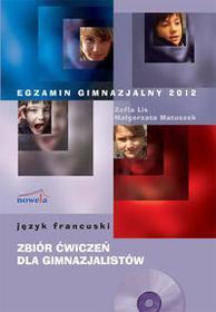 NOWELA Egzamin gimnazjalny 2012 Język francuski zbiór ćwiczeń dla gimnazjalistów + CD - Zofia Lis, Małgorzata Matuszek