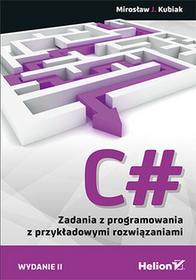 Kubiak Mirosław J. C# Zadania z programowania z przykładowymi rozwiązaniami / wysyłka w 24h