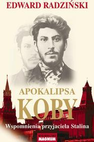 Magnum Apokalipsa Koby. Wspomnienia przyjaciela Stalina - Edward Radziński