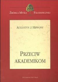 Augustyn z Hippony Przeciw akademikom / wysyłka w 24h