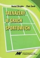 Trenażery w grach sportowych Piotr Żurek