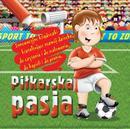 zbiorowe Opracowanie Piłkarska pasja / wysyłka w 24h