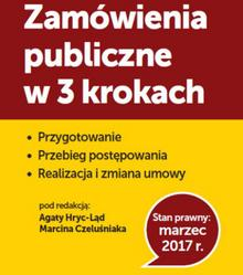 WIEDZA I PRAKTYKA Zamówienia publiczne w 3 krokach - Agata Hryc-Ląd