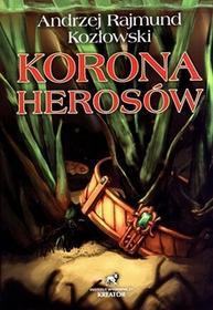 KREATOR Kozłowski Andrzej Rajmund Korona Herosów