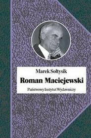 PIW Roman Maciejewski. Dwa życia jednego artysty - Marek Sołtysik