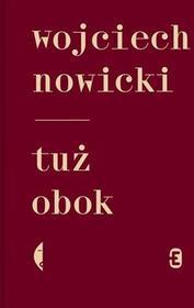 Tuż Obok Wojciech Nowicki