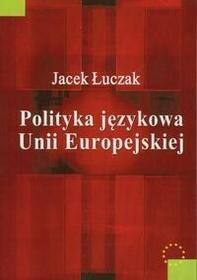 Polityka Językowa Unii Europejskiej - Jacek Łuczak