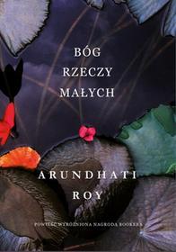 Roy Arundhati Bóg Rzeczy Małych / wysyłka w 24h