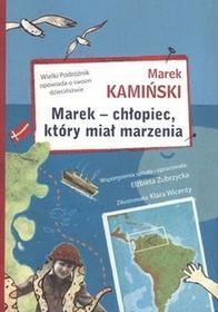 GWP Gdańskie Wydawnictwo Psychologiczne Marek - chłopiec, który miał marzenia - Marek Kamiński