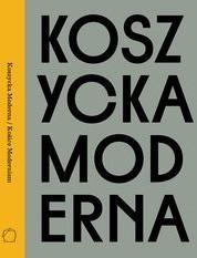 Międzynarodowe Centrum Kultury Kraków Koszycka Moderna - Praca zbiorowa